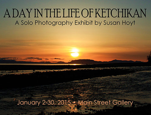 jpg A Day in the Life of Ketchikan, A Solo Potography Exhibit by Susan Hoyt..