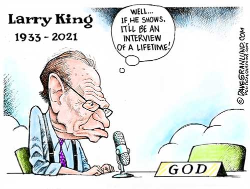 jpg Political Cartoon: Larry King 1933-2021