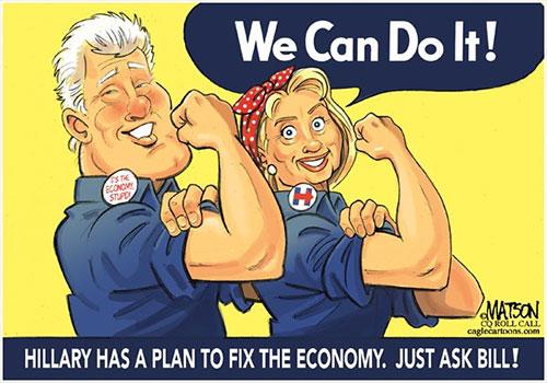 jpg Editorial Cartoon: Hillary and Bill Can Fix The Economy