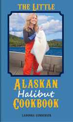 LaDonna Gundersen's 'The Little Alaskan Halibut Cookbook' Hitting Shelves Soon!