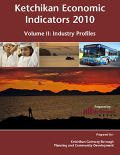 Volumn II: Industry Profiles  Ketchikan Economic Indicators 2010