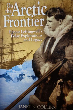 jpg Janet Collins' book cover portrays Ernest Leffingwell in the fur clothing he preferred for during his time on the North Slope early in the 20th century.