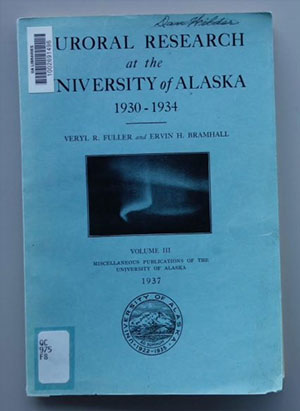 jpg In the first scientific study at the University of Alaska, Veryl Fuller's data, compiled and analyzed by Ervin Bramhall after Fuller's death, confirmed the height of the aurora over Fairbanks.