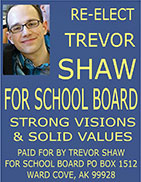 Re-elect Trevor Shaw for Ketchikan School Board