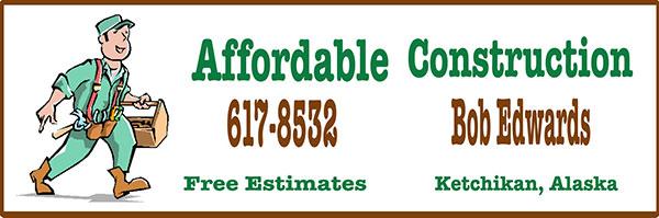 Affordable Construction, Owner Bob Edwards - Ketchikan, Alaska
