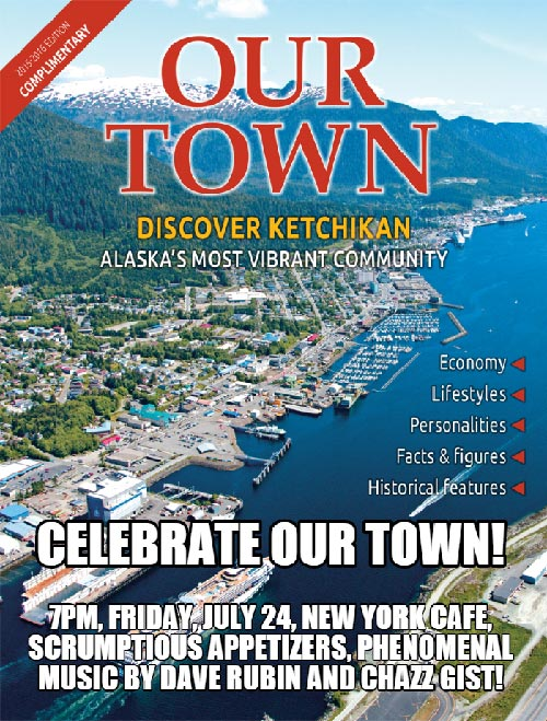 Celebrate OUR TOWN - July 24, 2015 - Ketchikan, Alaska