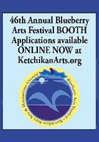 46th Annual Blueberry Arts Festival - Ketchikan Area Arts & Humanities Council - Ketchikan, Alaska