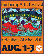 Blueberry Arts Festival - Ketchikan, Alaska - Ketchikan Area Arts & Humanities Council