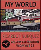 My World Ricardo J. Burquez Gallary Celebration - Ketchikan Area Arts & Humanities Council