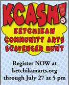 Ketchikan Area Arts & Humanities Council - KCash Scavenger Hunt