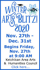 Winter Arts Blitz! 2020 - Ketchikan Area Arts & Humanities Council - Ketchikan, Alaska