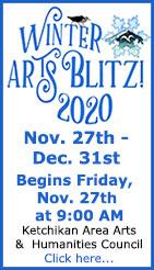 Winter Arts Blitz! 2020 - Ketchikan Area Arts & Humanities Council - Ketchikan, Alaska