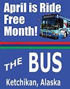 April is Ride The Bus Free Month - Ketchikan, Alaska