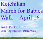 Ketchikan March for Babies Walk