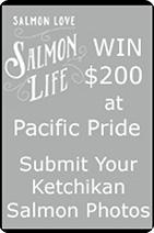 Salmon Love, Salmon Life - Win $200 - Ketchikan Salmon Derby Celebration - Ketchikan, Alaska
